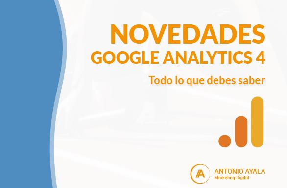 Novedades en Google Analytics 4 y cómo funciona